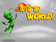 Игровой автомат Out Of This World онлайн